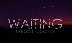 Freddie Joachim – WAITING