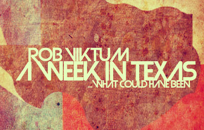 Rob Viktum – A Week In Texas (What Could Have Been) [Download]