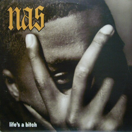 Nas – Life's a Bitch (Vanilla Re-matic)