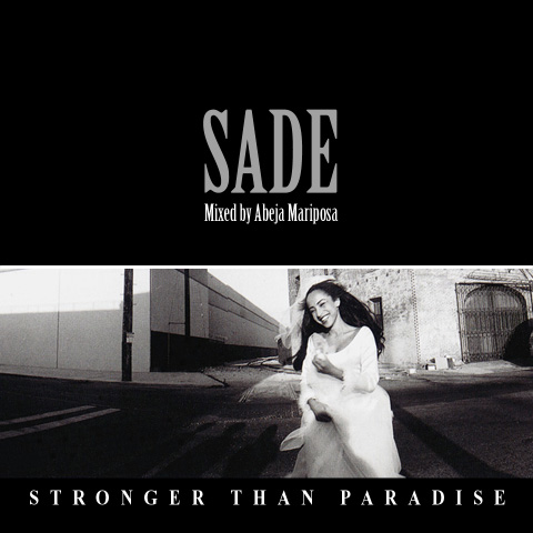 Abeja Mariposa – Sade: Stronger Than Paradise Mix