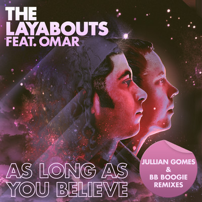 The Layabouts feat. Omar – As Long As You Believe (BB Boogie Remix)