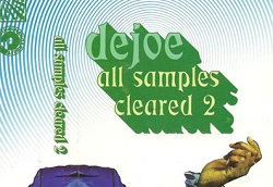 Saturday Sample Sessions 010: Dejoe – All Samples Cleared 2 (Download)