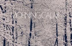 Freddie Joachim – Morning Calm