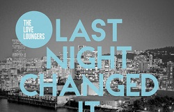 The Love Loungers – Last Night Changed It All feat Allison Malone (Roane Namuh mix)
