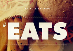 Ta-ku & Kit Pop – #EATS
