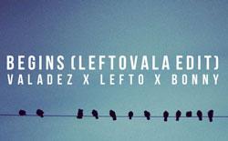 Anthony Valadez – Begins feat Miles Bonny (LeftVala Edit)