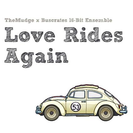 TheMudge x Buscrates 16-Bit Ensemble – Love Rides Again