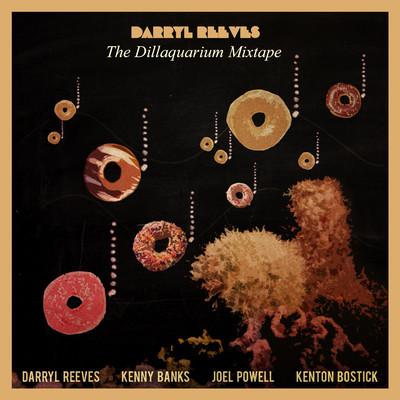 Darryl Reeves – Dillaquarium Mixtape (Download)