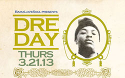 BamaLoveSoul presents Dre Day (A Tribute to Dr. Dre) 3.21.13