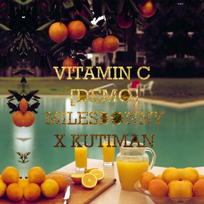 Miles Bonny x Kutiman – Vitamin C (Demo) [Download]