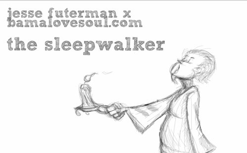 Jesse Futerman x BamaLoveSoul.com – The SleepWalker Sessions (Download)