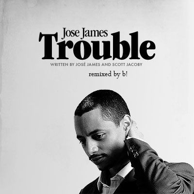 Jose James – Trouble (B!oomBapFonkMix)