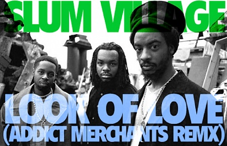 Slum Village – Look of Love (Addict Merchants Remix)