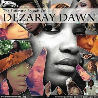 The Futuristic Sounds of Dezaray Dawn (Mixtape) [Download]