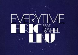 Eric Lau – Everytime feat Rahel