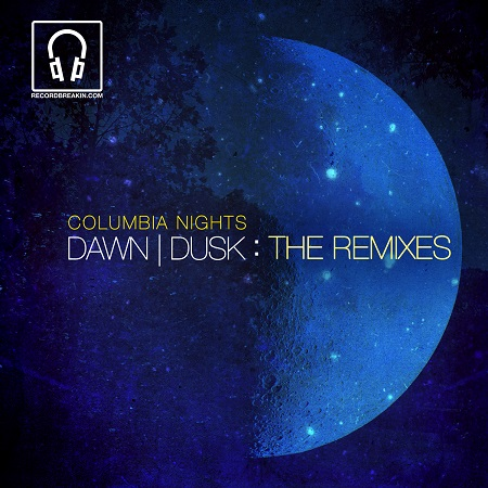 Columbia Nights – Dawn | Dusk : The Remixes