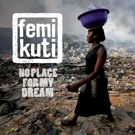 Femi Kuti – No Place for My Dream