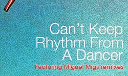 Tortured Soul – Can't Keep Rhythm From A Dancer (Miguel Migs Salted Vocal)