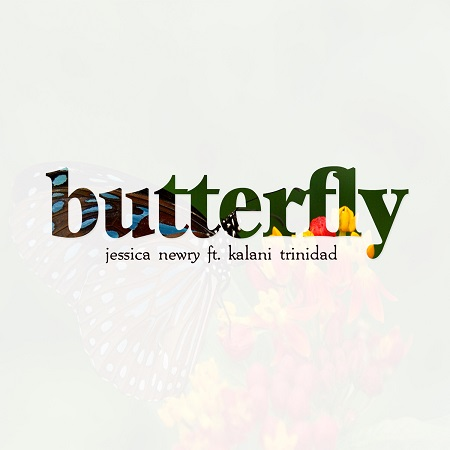 Jessica Newry – Butterfly ft. Kalani Trinidad (Download)