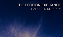 The Foreign Exchange – Call It Home x Pity [Stream]
