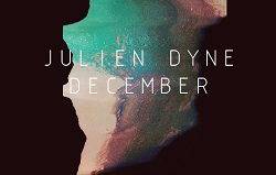 Julien Dyne – December (Album Preview)