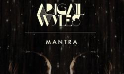 Abigail Wyles – Mantra