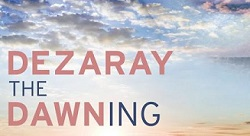 Dezaray Dawn – The Dawning (Album Review)