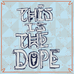 This Is The Dope – This Is The Dope (Album Review)