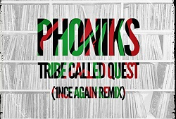A Tribe Called Quest – 1nce Again (Phoniks Remix)