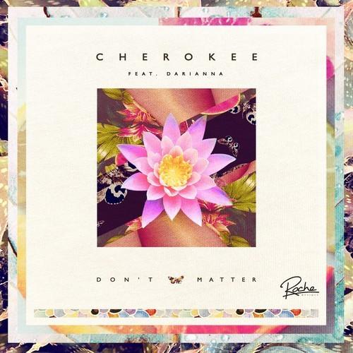 Cherokee – Don't Matter feat Darianna (FKJ remix)