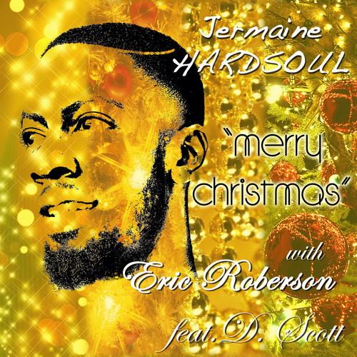 Jermaine Hardsoul – Merry Christmas feat Eric Roberson & D. Scott
