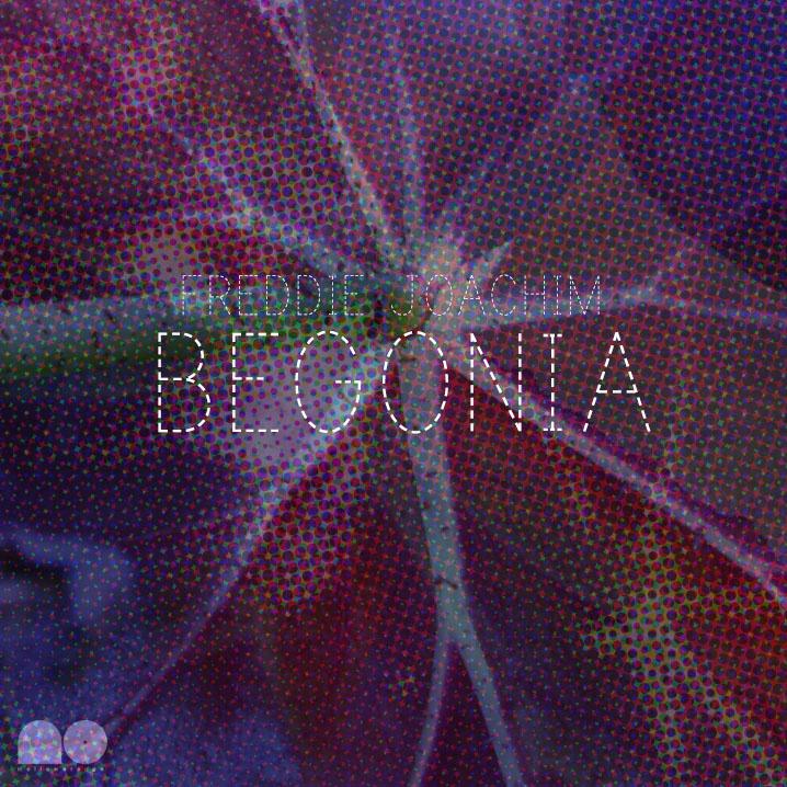 Freddie Joachim – Begonia (Download)