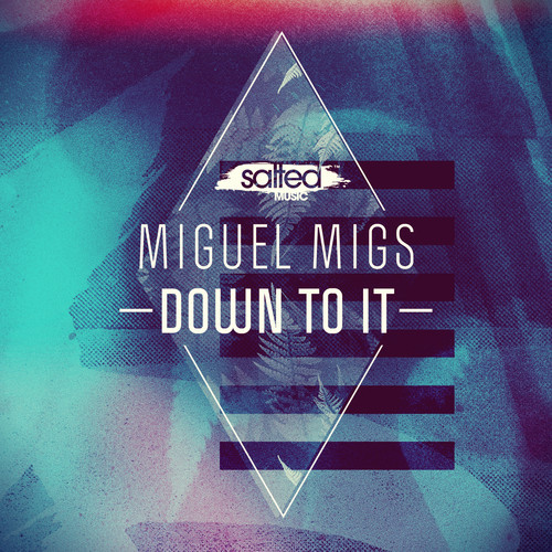 Miguel Migs – Down To It (Original)