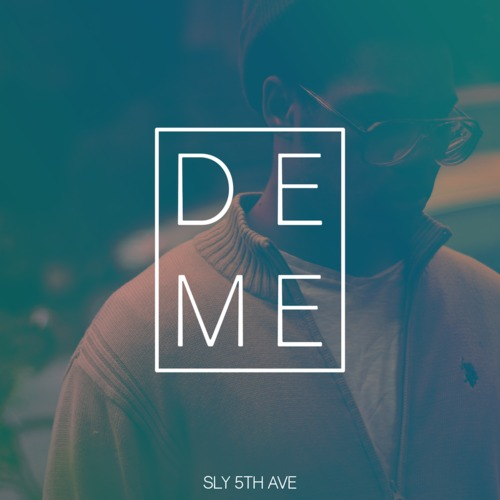 Sly5thAve – Deme feat. Denitia