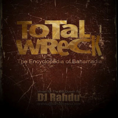 DJ Rahdu – Total Wreck: The Encyclopedia of Bahamadia
