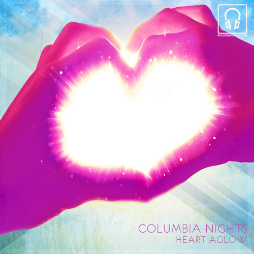 Columbia Nights – Heart Aglow (Download)