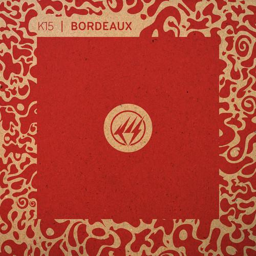 K15 – Bordeaux (Kaidi Tatham Remix)