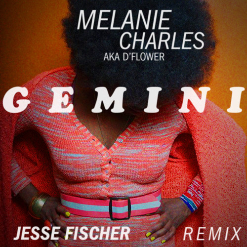 Melanie Charles – Gemini (Jesse Fischer Remix) [Download]