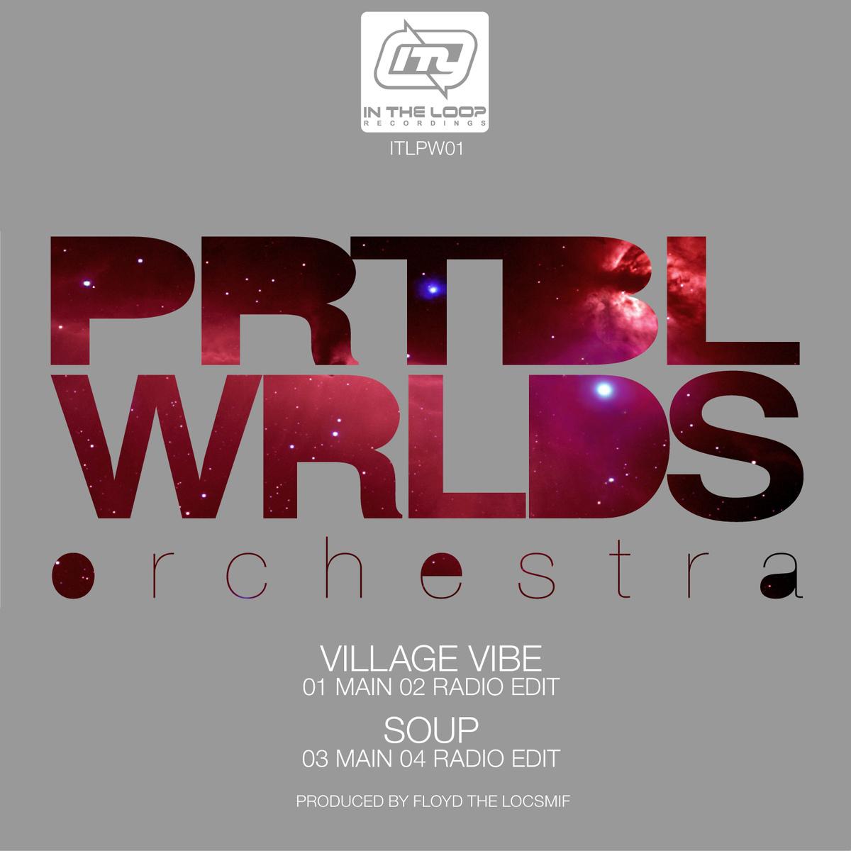 PRTBL WRLDS Orchestra – Village Vibe/Soup (EP)