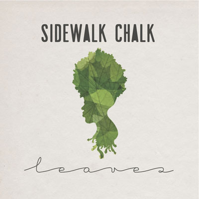 Sidewalk Chalk – Leaves (Album Review)