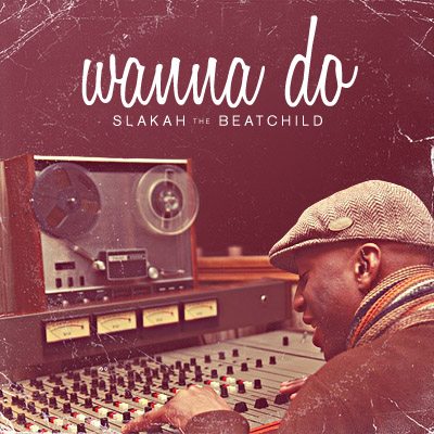 Slakah the Beatchild – Wanna Do (KoFFee Remix)