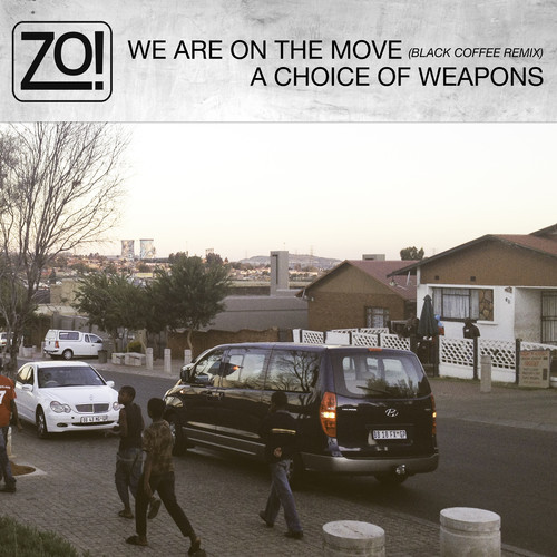 Zo! – We Are On The Move [Black Coffee Remix] + A Choice Of Weapons feat. Nicholas Ryan Gant & Carmen Rodgers [Stream]