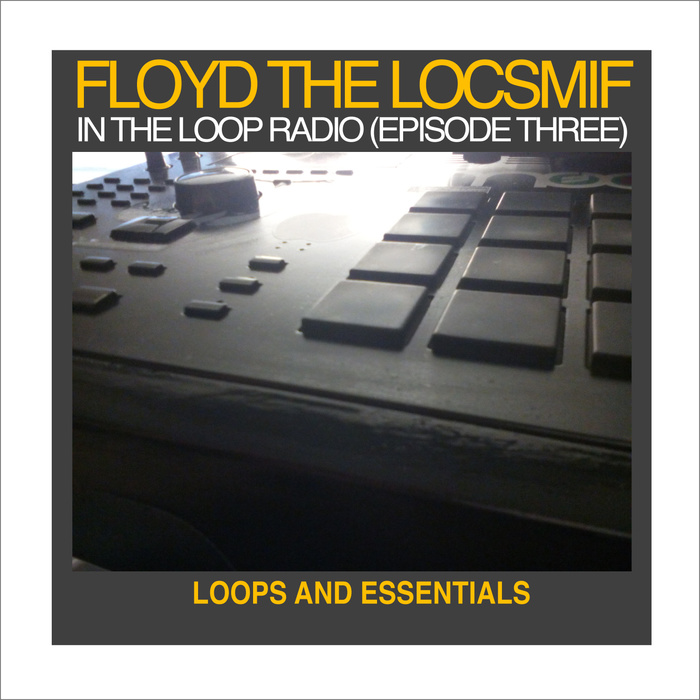 Floyd the Locsmif – In The Loop Radio (Episode 3)