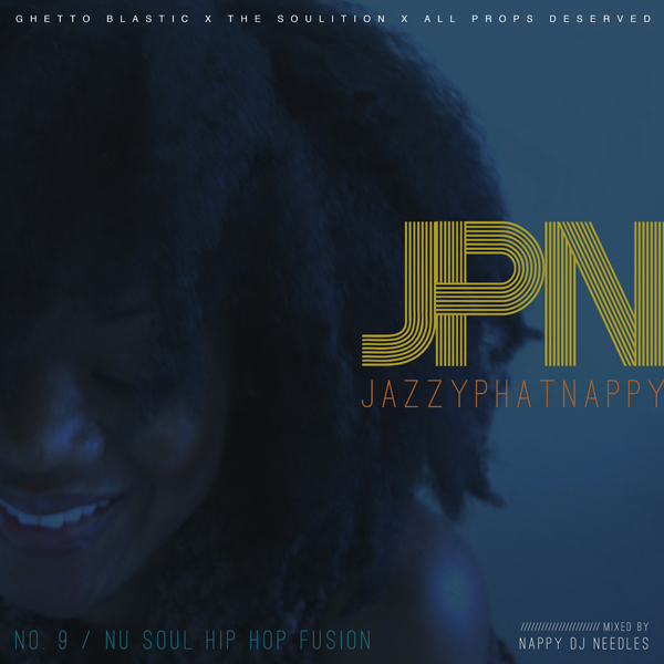 Nappy DJ Needles – JazzyPhatNappy 9 (Mix)