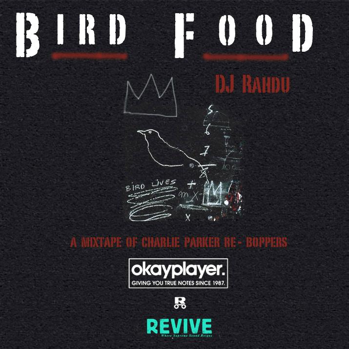 DJ Rahdu x Revive x Okayplayer – Bird Food  (Download)