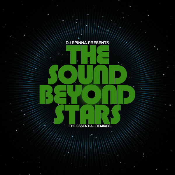 DJ Spinna – The Sound Beyond Stars: The Essential Remixes