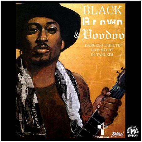 DJ Tahleim – Black, Brown & Voodoo (D'Angelo Tribute)