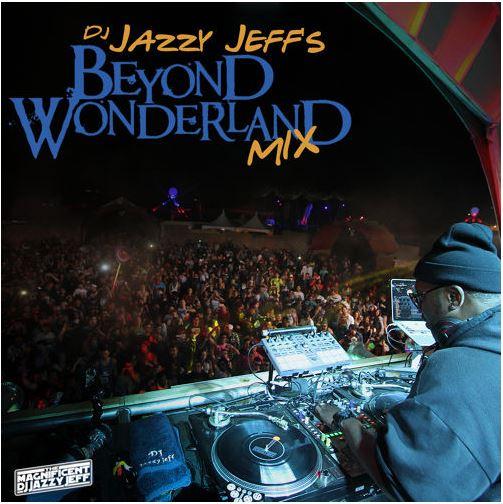 DJ Jazzy Jeff – Beyond Wonderland Mix (Download)