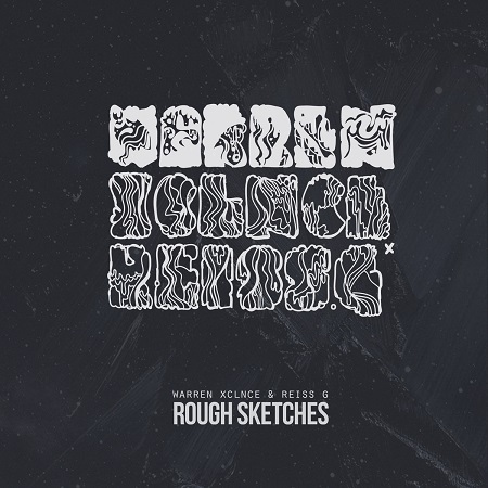 Warren Xclnce & Reiss G – Rough Sketches