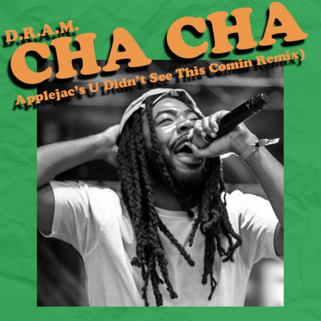 D.R.A.M. – Cha-Cha (Applejac's U Didn't See This Comin Remix) | Download